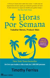 """""""4 Horas por Semana - Trabalhar Menos, Produzir Mais"""", de Timothy Ferriss"""