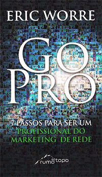 """Go Pro: 7 Steps to Becoming a Network Marketing Professional"", de Eric Worre"